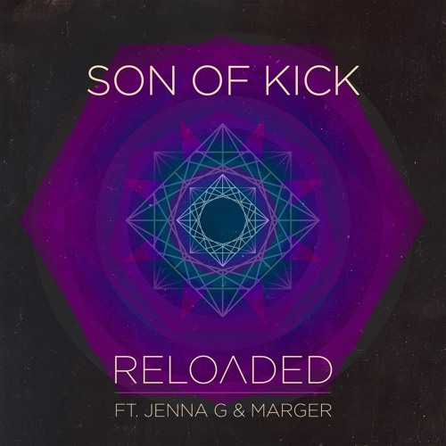 Son Of Kick - Reloaded ft. Jenna G