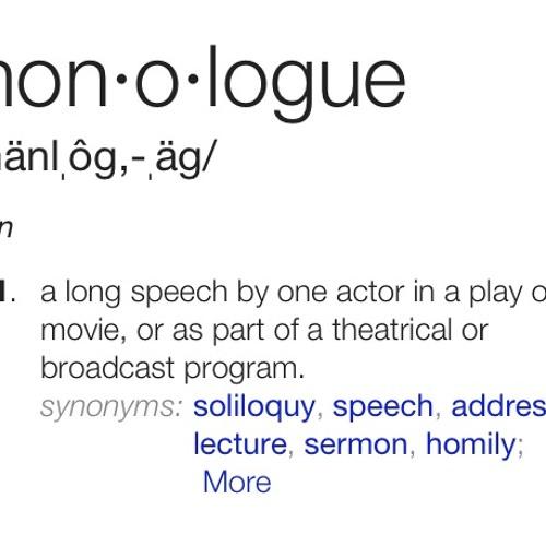 Monologue.