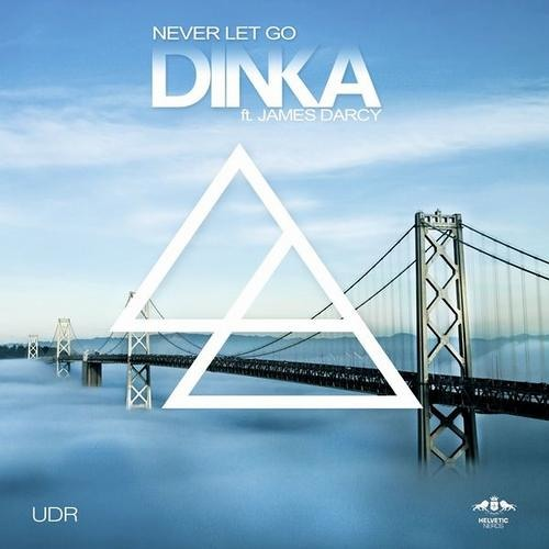 Dinka Feat. James Darcy - Never Let Go (Johnny Yono Remix)