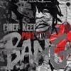 Chief Keef - ( Buy It ) Bang prt 2
