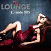 DJ Lounge Podcast - Episode 005