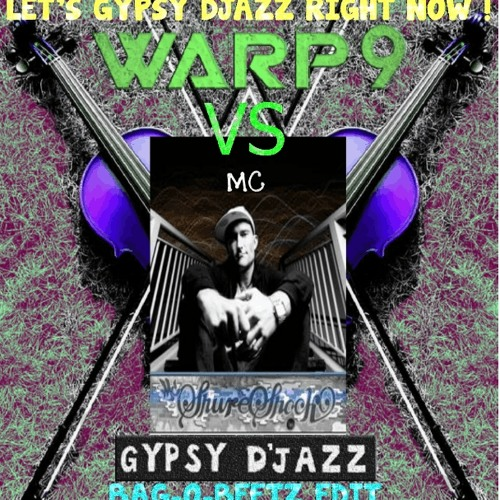 Warp9 vs mc shureshock-Lets gypsy djazz right now! ( Bag-o-Beetz edit )