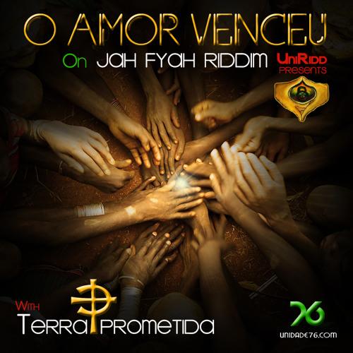 14-O Amor Venceu  Terra Prometida & UniRidd Project