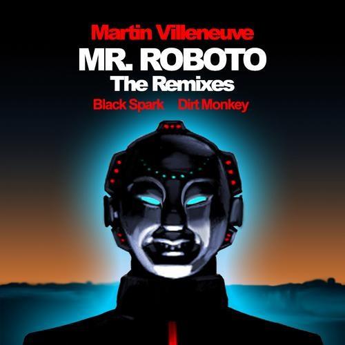 Martin Villeneuve-Mr Roboto (DIRT MONKEY REMIX) Out Now!