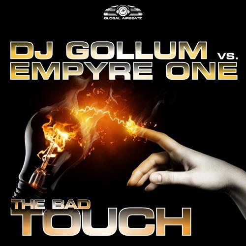 DJ Gollum vs  Empyre One - The Bad Touch (L.A.R.5 RMX)
