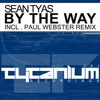 Sean Tyas - By The Way ( Paul Webster Remix )