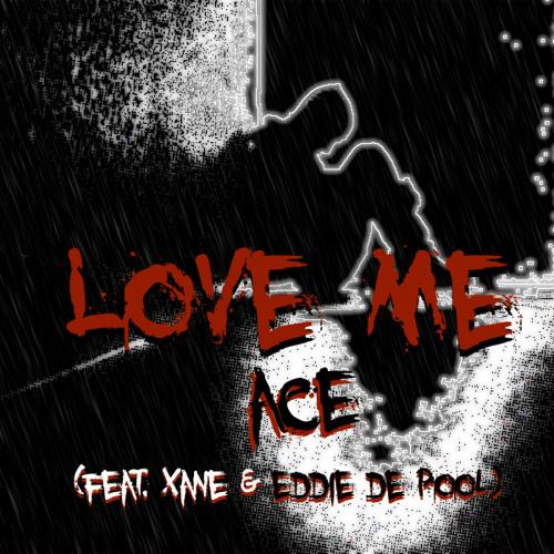 Ace - Love Me (feat. Xane & Eddie de Pool)