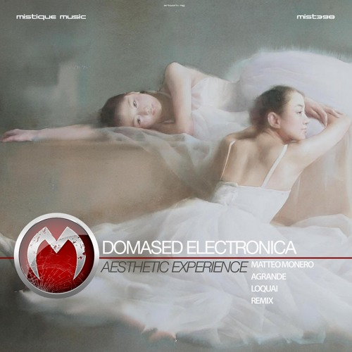 Domased Electronica - Aesthetic Experience (Matteo Monero Remix) - MistiqueMusic PREVIEW