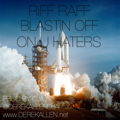 RiFF RAFF - Blastin Off On U Haters (Prod By DJA)