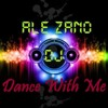 Ale Zano DJ - Dance With Me (FREE DOWNLOAD)