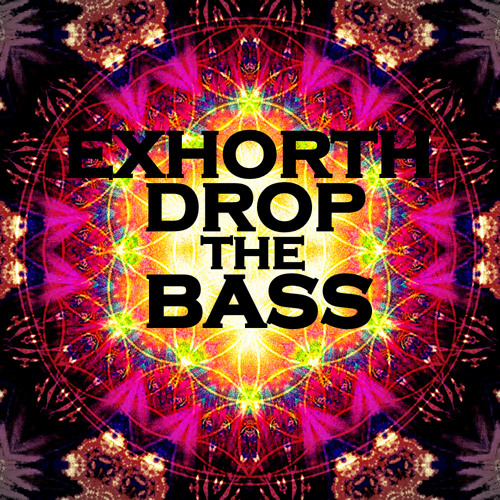 Exhorth - Drop The Bass (Original Mix) FREE DOWNLOAD!