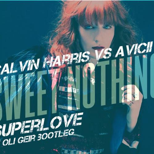 Avicii vs Calvin Harris - Superlove vs Sweet Nothing (Dj Oli Geir Reboot) [FREE DOWNLOAD]