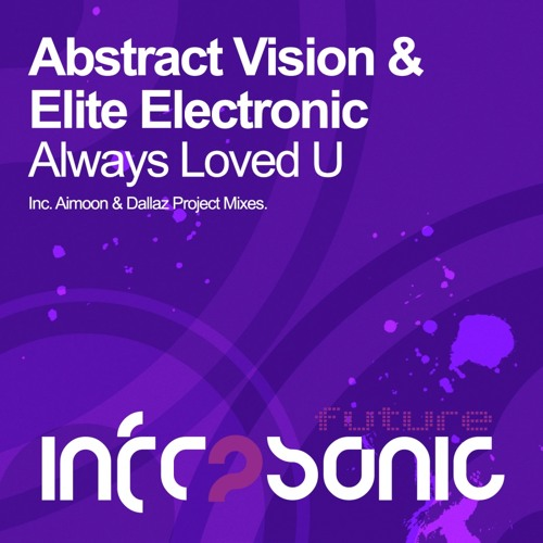 Abstract Vision & Elite Electronic - Always Loved U (Dallaz Project Remix) [Preview]