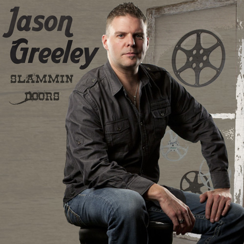 Jason Greeley - Slammin' Doors RADIO EDIT