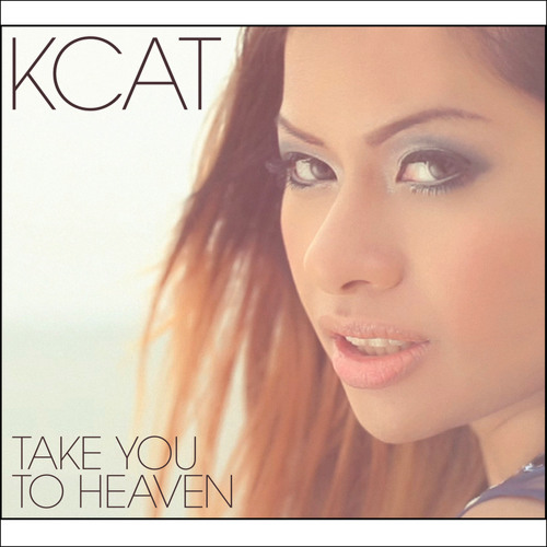 KCAT - Take You To Heaven (DJ Cable Remix)