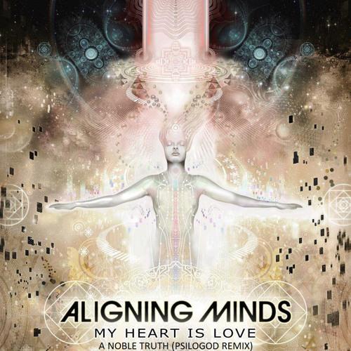 Aligning Minds - A Noble Truth (psilogod remix)
