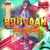 POPCAAN - YOUR MY BABY (CLEAN) - LOVE TRI - ANGLE RIDDIM - UIM RECORDS