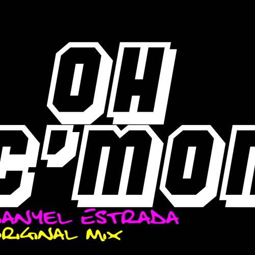 Danyel Estrada- Oh C'mon¡ (Original Mix 2013)teaser
