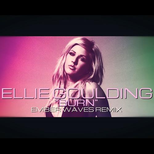 Ellie Goulding - Burn (Ember Waves Remix)