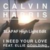 I Need Your Love (SLAPAF High Light Edit) Calvin Harris Ft. Ellie Goulding