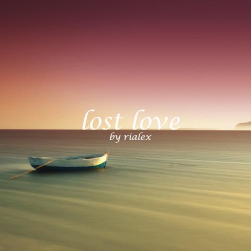 rialex - lost love ( verlorene liebe )