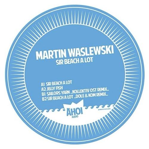 Martin Waslewski - Sailors Yarn (Kollektiv Ost Remix) Snip