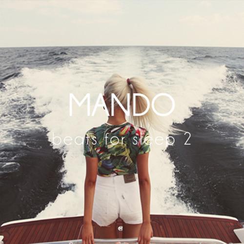 MANDO - Beats For Sleep 2 (mix)