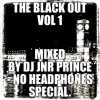 Dj Jnr Prince - The Black Out Vol 1