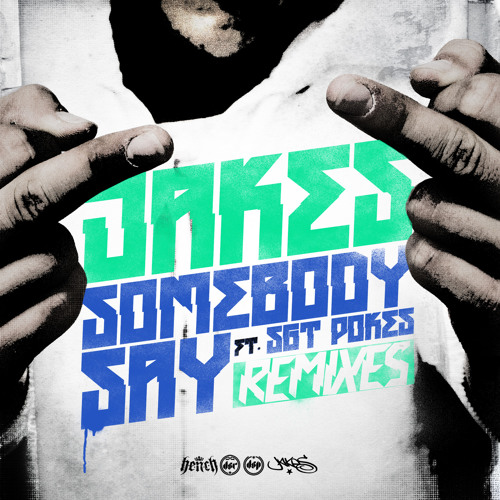 JAKES - SOMEBODY SAY (FT. SGT. POKES) SUBZEE D REMIX