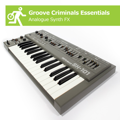 Groove Criminals Essentials -Analogue Synth FX Demo