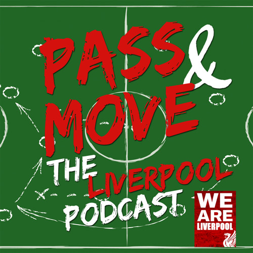 """Episode 43 Pass & Move The Liverpool FC Podcast """" I'd Rather Have My Balls Stamped On"""""""