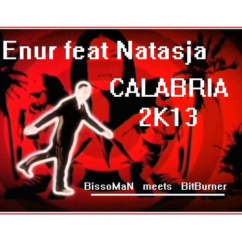 Enur ft Natasja- Calabria 2k13 (FREE DOWNLOAD.wav) BitBurner Riddim