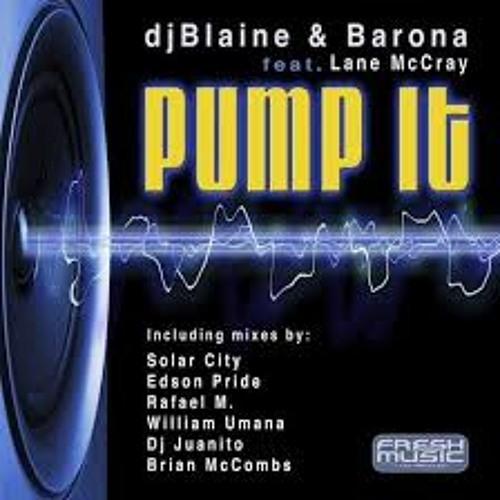 DJ Blaine & Peter Barona ft. Lane McCray - Pump It (The Brian McCombs Remix)