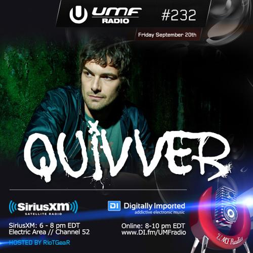Quivver - UMF Radio 232 Guest Mix (2013-09-20)