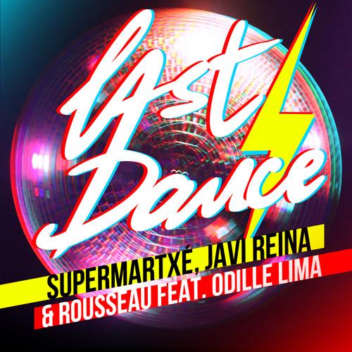 SuperMartXe, Javi Reina & Rousseau Last Dance (feat Odille Lima) (Radio Mix)