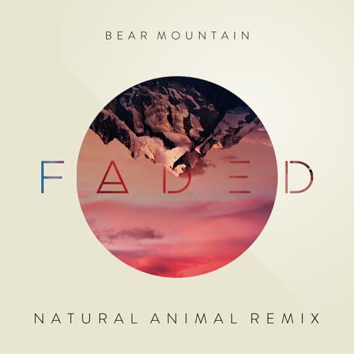 Bear Mountain - Faded (Natural Animal Remix)