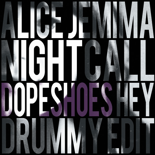 Alice Jemima - Nightcall (Dopeshoes Hey Drummy Edit)