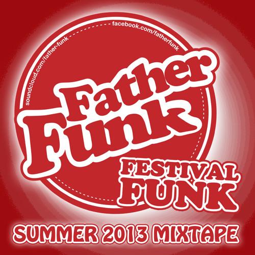 Father Funk - Festival Funk Mixtape (FREE DOWNLOAD)