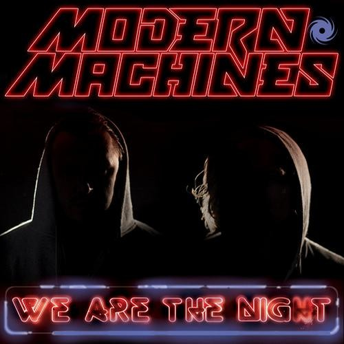 Modern Machines - We Are The Night (Sound Avtar Remix)