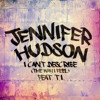 Jennifer Hudson - I Can't Describe (The Way I Feel) Feat T.I.