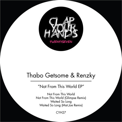 Thabo Getsome & Renzky - Waited So Long (Mat.Joe Rmx) (CYH27) CUT
