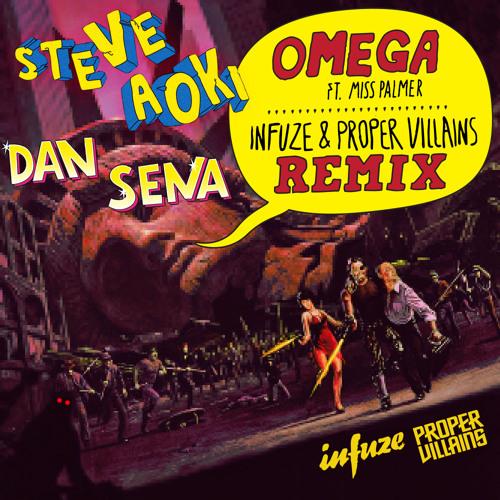 Dan Sena & Steve Aoki - Omega (Infuze & Proper Villains Remix)