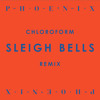 Chloroform (Sleigh Bells Remix)