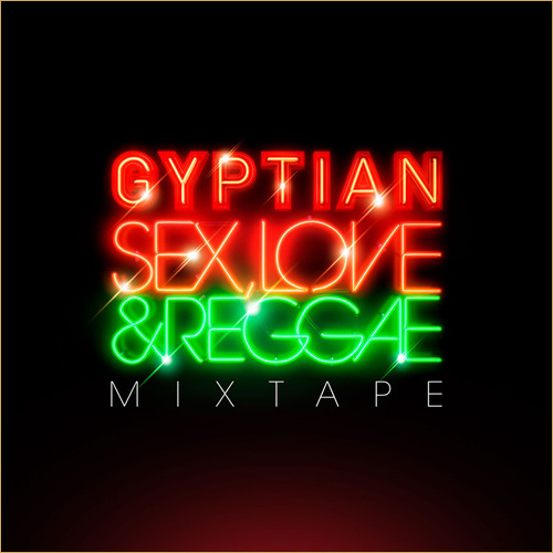 Mixtape - Sex Love And Reggae by Gyptian