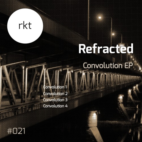 RKT021 : Refracted - Convolution 3 (Original Mix)