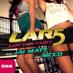 L.A.R.5 feat. Jai Matt & Nicco - Jump This Party (Club Mix)