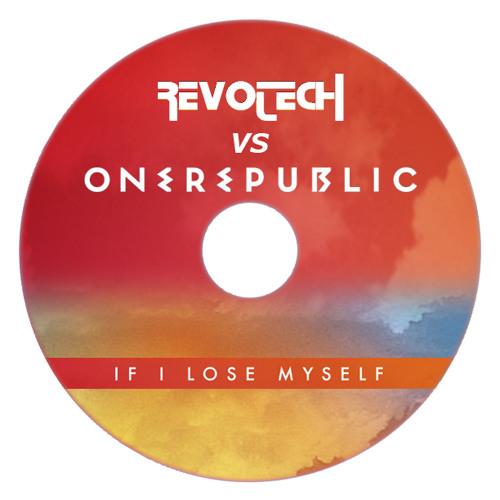 Revotech vs OneRepublic - If I Lose Myself