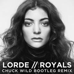 Lorde - Royals (Chuck Wild Bootleg Remix)