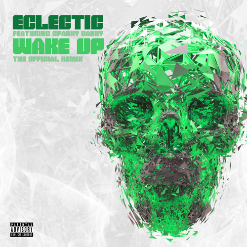 Wake Up Feat Spanky Danky ( Official Remix )
