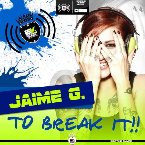 EDD032: Jaime G - To Break It!
